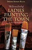 The Divine Circle of Ladies Painting the Town: The 8th Cass Shipton Adventure
