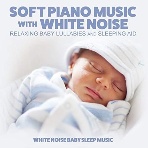 White Noise Baby: Melodic Piano Music (Baby Lullaby) By White Noise Baby