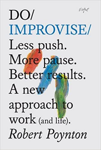 More Pause Do Improvise Less Push Better results