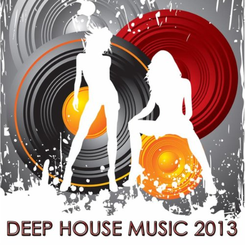 Deep House Music 2013: Ultimate Top Electronic Beach Party Songs & Best Deep House Music Summer Party Playlist