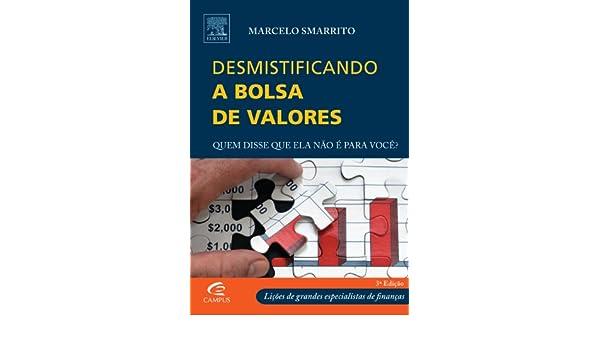 Desmistificando a Bolsa de Valores (Em Portuguese do Brasil): Marcelo Smarrito: 9788535224498: Amazon.com: Books