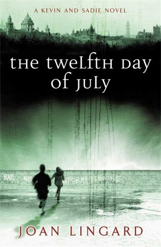 The Twelfth Day of July: A Kevin and Sadie Story (Puffin Teenage Fiction)
