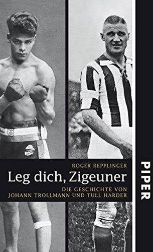 Leg dich, Zigeuner: Die Geschichte von Johann Trollmann und Tull Harder