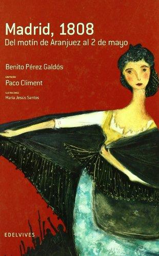 Madrid, 1808 (del motin de Aranjuez al 2 de mayo) (Spanish Edition) - Benito Perez Galdos