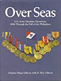 img - for Over Seas: U.S. Army Maritime Operations, 1898 Through the Fall of the Philippines book / textbook / text book
