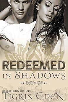 Redeemed In Shadows (Shadow Unit Book 3) by [Eden, Tigris]