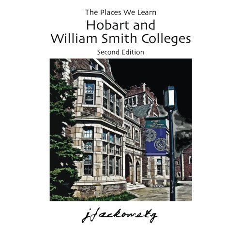 The Places We Learn: Hobart & William Smith Colleges: Second Edition