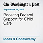Boosting Federal Support for Child Care | Editorial Board