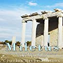 Miletus: The History and Legacy of the Ancient Greek City in Anatolia Audiobook by  Charles River Editors Narrated by Bill Hare