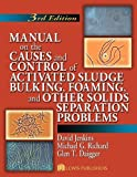 img - for Manual on the Causes and Control of Activated Sludge Bulking, Foaming, and Other Solids Separation Problems book / textbook / text book