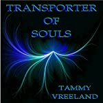 Transporter of Souls | Tammy Vreeland