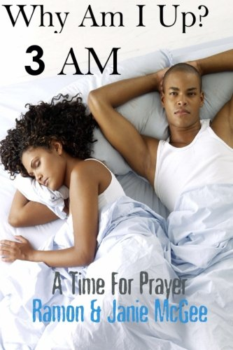 Read Online Why Am I Up?: 3 A.M.: A Time for Prayer pdf epub
