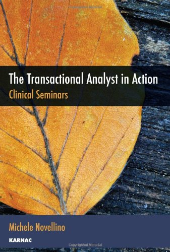 The Transactional Analyst in Action: Clinical Seminars