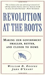 Revolution at the Roots: Making Our Government Smaller, Better, and Closer to Home