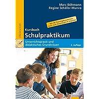 Kursbuch Schulpraktikum: Unterrichtspraxis und didaktisches Grundwissen. Mit 28 Trainingsbausteinen, auch zum Download im Internet (Beltz Pädagogik)