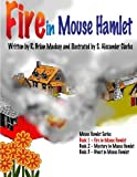 img - for Fire in Mouse Hamlet (Mouse Hamlet Series) by R. Brian Mackey (2015-01-04) book / textbook / text book