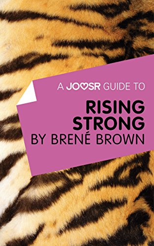A Joosr Guide to… Rising Strong by Brené Brown