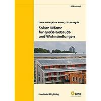 Solare Wärme für große Gebäude und Wohnsiedlungen. (BINE-Fachbuch)