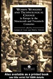 Women Workers and Technological Change in Europe in the Nineteenth and Twentieth Century, , 0748402616