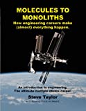 Molecules to Monoliths How Engineering Careers Make Everything Happen, Steve Taylor, 1467008907
