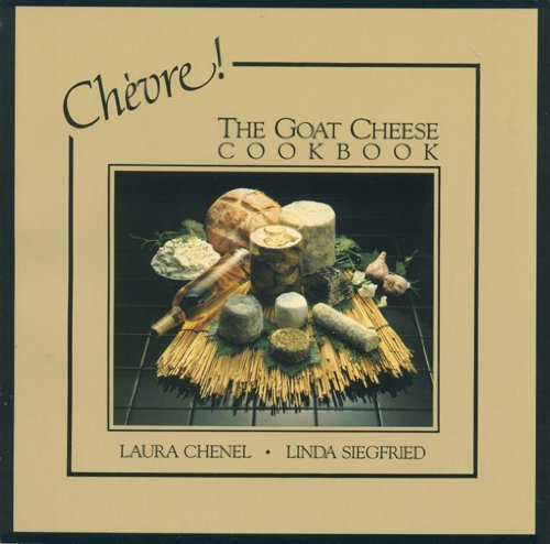 Chevre! The Goat Cheese Cookbook (Goat Cheese Recipes compare prices)