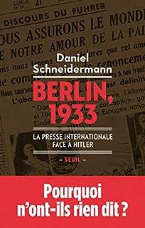 Berlin, 1933 : la presse internationale face à Hitler, Schneidermann, Daniel