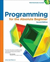 Programming for the Absolute Beginner, 2nd Edition Front Cover
