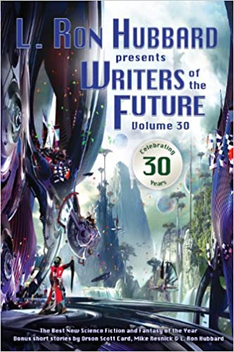 Writers of the Future: 30 L Ron Hubbard Presents Writers of ...