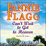 Can't Wait to Get to Heaven   Fannie Flagg