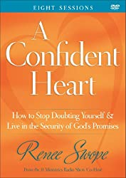 A Confident Heart: How to Stop Doubting Yourself and Live in the Security of God's Promises (A Group Study Resource)