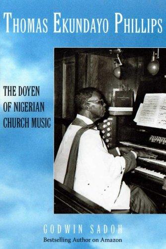 Thomas ekundayo phillips the doyen of nigerian church music thomas ekundayo phillips the doyen of nigerian church music by sadoh godwin fandeluxe Images