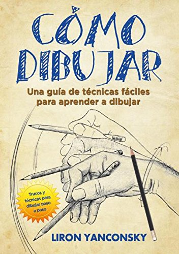 Cómo dibujar (Spanish Edition) (Juegos Para Dibujar)