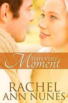 This Very Moment by [Nunes, Rachel Ann]