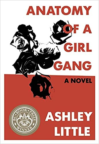Anatomy of a Girl Gang: Ashley Little: 9781551525297: Amazon.com: Books