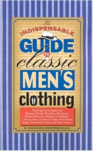 Book Indispensible Guide to Classic Mens Clothing by Joshua Karlen (2007-03-01)