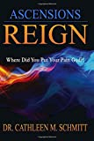 img - for Ascensions Reign: Where Did You Put Your Pain God?! book / textbook / text book