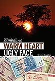 Zimbabwe - Warm Heart Ugly Face