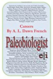 Careers: Paleobiologist, A. L. French, 1499383908