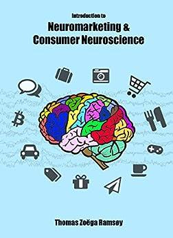 Introduction to Neuromarketing & Consumer Neuroscience (English Edition) por [Ramsøy, Thomas Zoëga]