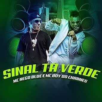 Sinal Ta Verde de Mc Nego Blue & Mc Boy do Charmes en Amazon Music ...