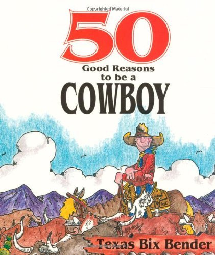 50 good reasons to be a cowboy - 2