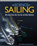 : THE SCIENCE OF SAILING: Why Boats Float, How They Sail, and Other Mysteries