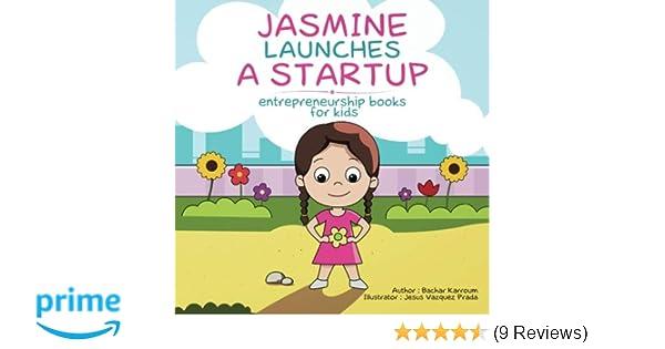 e0dd9375b8ed Jasmine Launches a Startup: (Entrepreneurship books for kids ...