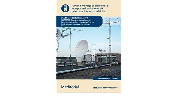 Amazon.com: Montaje de elementos y equipos en instalaciones de telecomunicaciones en edificios. ELES0208 (Spanish Edition) eBook: David Bermúdez Luque, ...