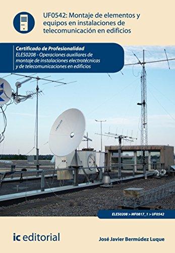 Montaje de elementos y equipos en instalaciones de telecomunicaciones en edificios. ELES0208 (Spanish Edition
