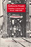 Anthracite People : Families, Unions and Work, 1900-1940, Bodnar, John, 0892710233