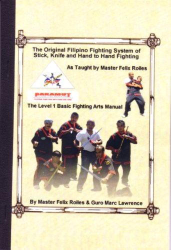 Read Online Pakamut - The Original Filipino Fighting System of Stick, Knife and Hand to Hand Fighting - Level 1 Basic Fighting Arts Manual ebook