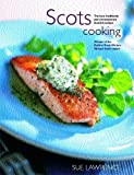 Scots Cooking: The Best Traditional and Contemporary Scottish Recipes