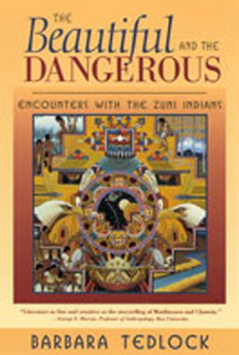 The Beautiful and the Dangerous: Encounters with the Zuni Indians