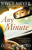 Any Minute, Joyce Meyer and Deborah Bedford, 0446552348